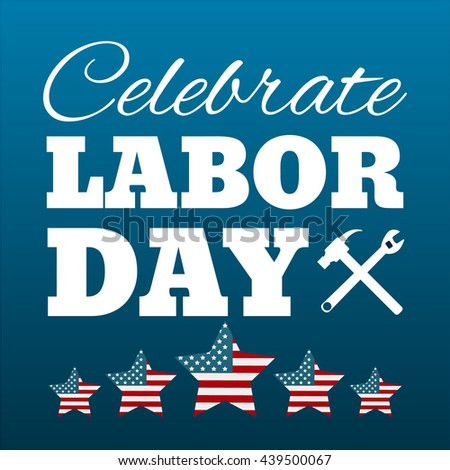 Happy labor day card United States of America. Celebrate labor day USA banner. Vector illustration poster. - stock vector