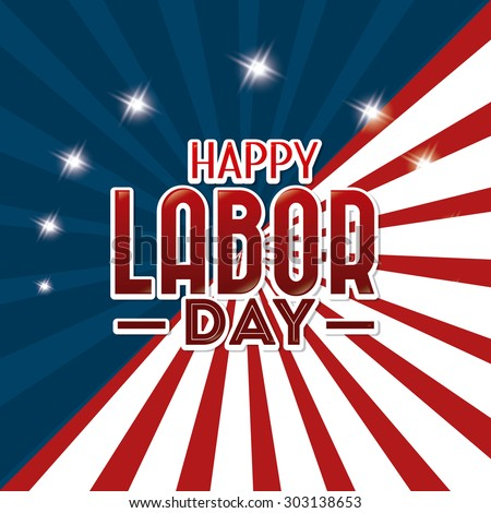 Happy labor day design, vector illustration eps 10. - stock vector