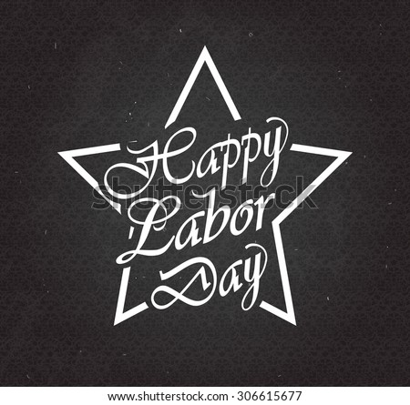 Happy Labor Day text in star on black chalkboard. Vector illustration. - stock vector