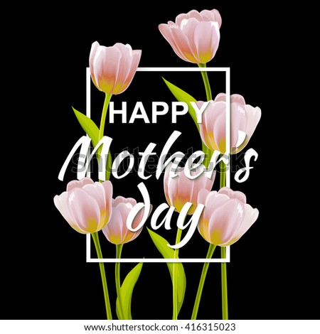 Happy Mother's day Background With Spring Tulips Flowers. Mother day greeting card. Lettering Mothers Day. Mothers Day greeting card. Mothers Day illustration. Mothers Day vector. Mothers Day art - stock vector