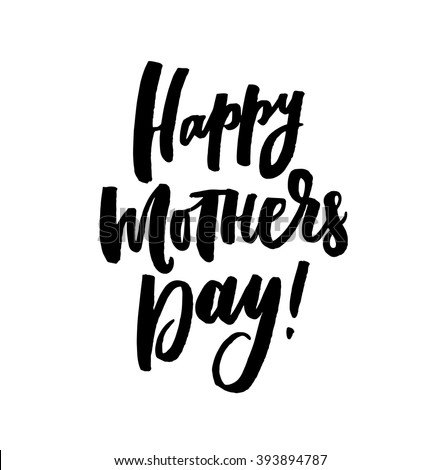 Happy Mother's Day. Vector hand lettering quote, typographic element for your design. Can be printed on T-shirts, bags, posters, invitations, cards, pillows. - stock vector