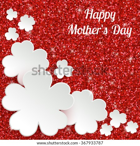 Happy Mothers Day or international women`s day greeting card, holiday glitter dust sparkle red background with white paper flowers, vector illustration with place for text - stock vector