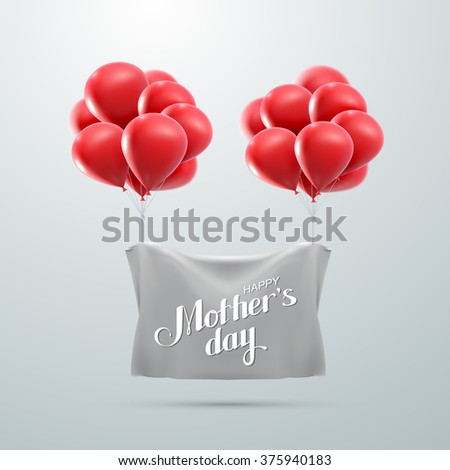 Happy Mothers Day. Vector Festive Holiday Illustration With Lettering And Bunch Of Balloons - stock vector