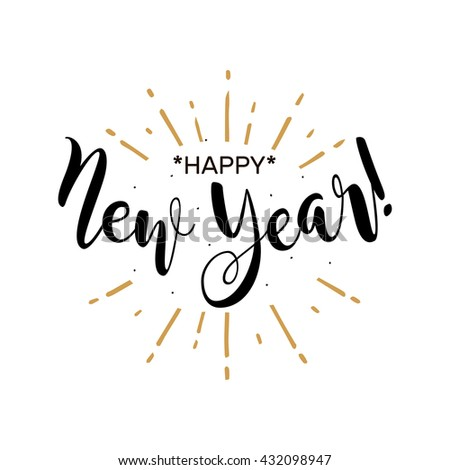 Happy New Year. Beautiful greeting card poster with calligraphy black text word gold fireworks. Hand drawn design elements. Handwritten modern brush lettering white background isolated vector - stock vector