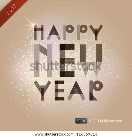 Happy New Year  2013 card. EPS 10. Vector background - stock vector