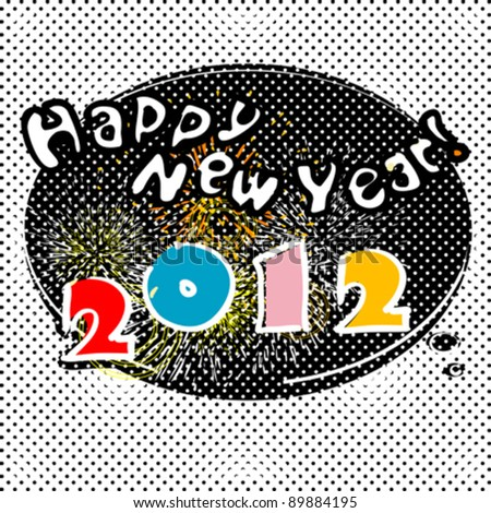 Happy New Year 2012 card with fireworks, pop art bubble speech - stock vector