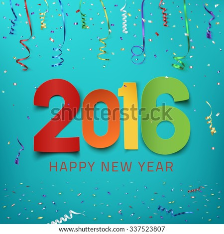 Happy New Year 2016. Colorful paper type on background with ribbons and confetti. Greeting card template. Vector illustration. - stock vector