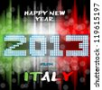 Happy New Year 2013 from Italy Happy new year's eve with a multicolored background, bright text like little light ball and the colors of the italian flag, green white red. Italy. - stock vector