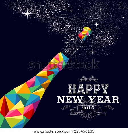 Happy new year 2015 greeting card or poster design with colorful triangle champagne explosion bottle and vintage label illustration. EPS10 vector file with transparency layers. - stock vector
