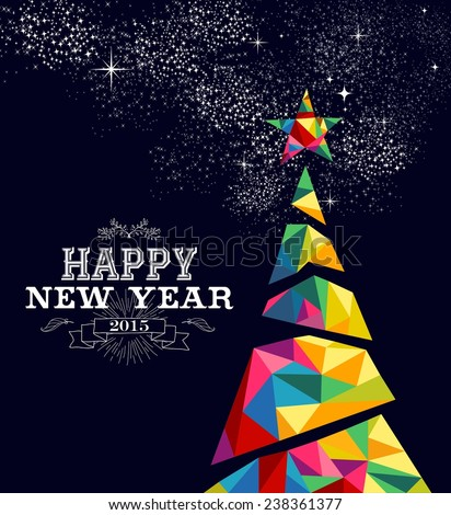 Happy new year 2015 greeting card or poster design with colorful triangle tree and vintage label illustration. EPS10 vector file. - stock vector