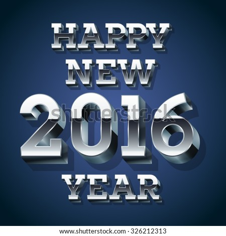 Happy new year greeting card with 3D silver font - stock vector