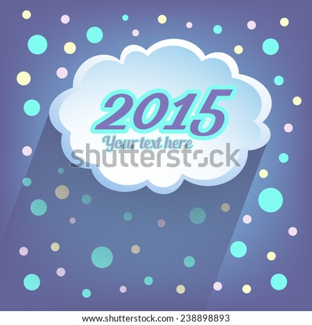 Happy New Year 2015. Illustration messages in the form of clouds. Vector. Abstract paper cloud background. Web and mobile interface template. Minimalistic backdrop.Editable. Comics - stock vector