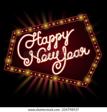 Happy New Year invitation. Elegant hand drawn lettering in retro lighting frame. vector illustration - stock vector