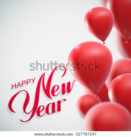 Happy New Year Lettering Composition On The Background Of Flying  Balloons. Holiday Vector Illustration - stock vector