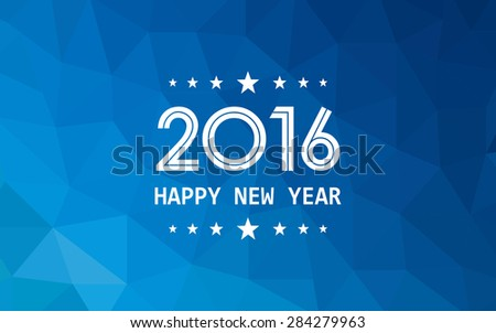 happy new year 2016 on gradient blue of triangle polygon pattern background (vector) - stock vector