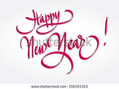 Happy new year - original handwritten calligraphy for your logo, website, postcard or advertisement - stock vector