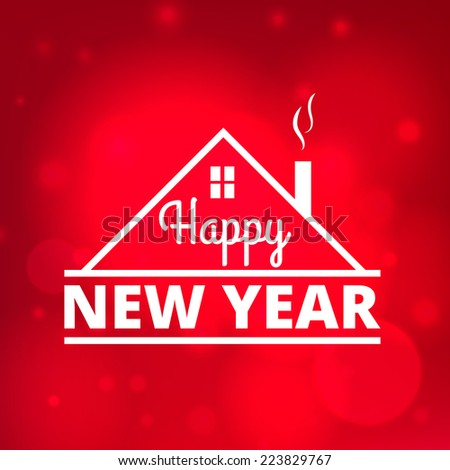 Happy New Year Post Card background. Icon of house with smoke and greeting on abstract red background with bokeh and light effects - stock vector