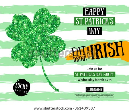 Happy St. Patrick's Day Pub Party Invitation template. Vector illustration. Irish Shining Four leaf clover. Typographic Template for Text. Patrick Day Menu Cover Design. Eat, Drink and be Irish. - stock vector
