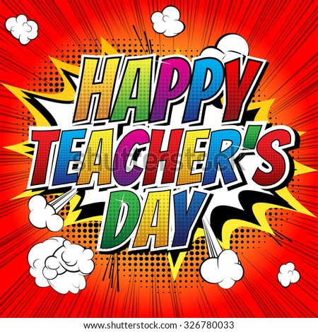 Happy teachers day - Comic book style word on comic book abstract background. - stock vector