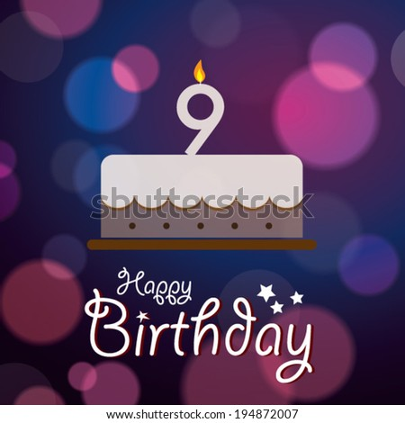Happy 9th Birthday - Bokeh Vector Background with cake. - stock vector