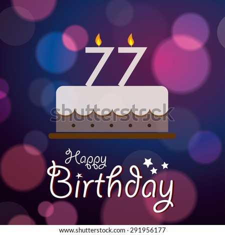 Happy 77th Birthday - Bokeh Vector Background with cake.  - stock vector