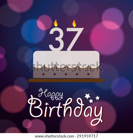 Happy 37th Birthday - Bokeh Vector Background with cake. - stock vector