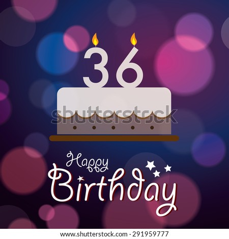 Happy 36th Birthday - Bokeh Vector Background with cake. - stock vector