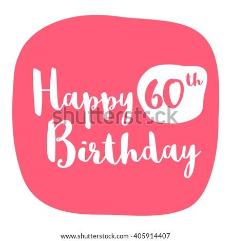Happy 60th Birthday Card (Brush Lettering Vector Design) - stock vector