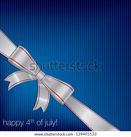 Happy 4th of July ribbon bow card in vector format. - stock vector