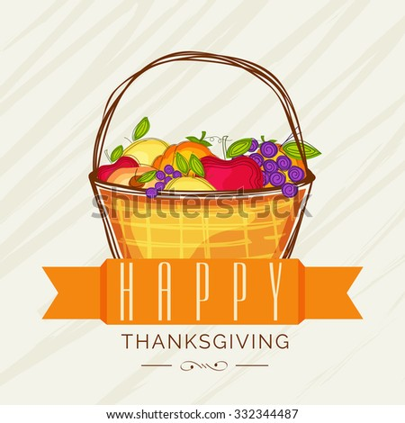 Happy Thanksgiving Day greeting card with creative wooden basket full of colorful fruits. - stock vector