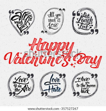 Happy valentine is day quotes. All you need is love, live laugh love, love is in the air, love and hate, i love you to the moon and back - stock vector