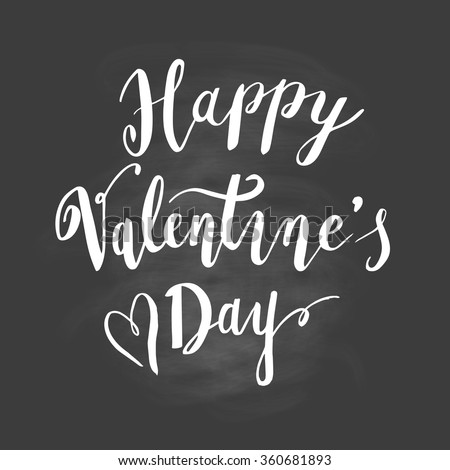 Happy Valentine' s Day Hand Lettering on chalkboard background - stock vector