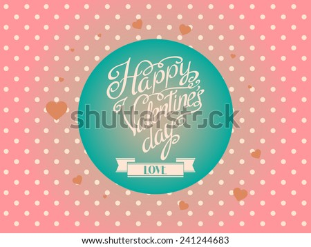 happy valentine's day' hand lettering; scalable and editable vector illustration  - stock vector