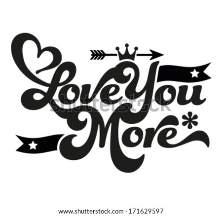Happy Valentine's Day - Typography, love you more - stock vector