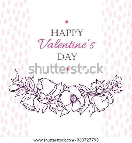 Happy Valentines Day card with hand drawn botanical flower branch illustration. Artistic greeting card. Great for wedding invitation, birthday cards, postcards, banners - stock vector