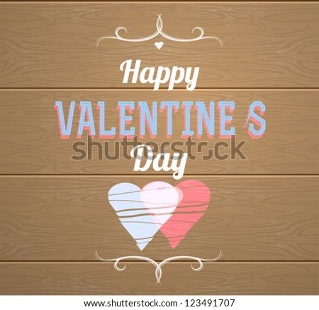 Happy Valentines day card.Wood background - stock vector