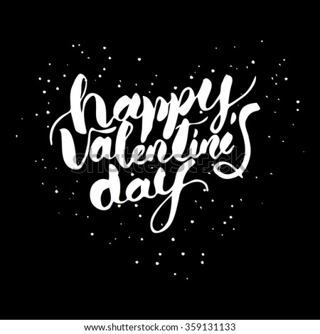 Happy valentines day hand lettering writing by brush in modern calligraphy style. - stock vector