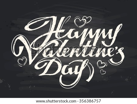 happy Valentines day handwritten inscription painted in white chalk on the black Board. vector illustration - stock vector