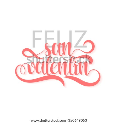 Happy valentines day. Phrase Spanish handmade. Feliz san valentin. Stylish, modern, elite calligraphy. Quote with swirls. Phrase for design of brochures, posters, banners, web. World Day of Valentine - stock vector
