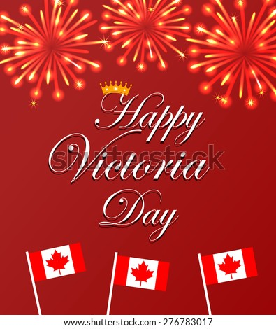 Happy Victoria Day card with Canada flags and fireworks, vector  - stock vector
