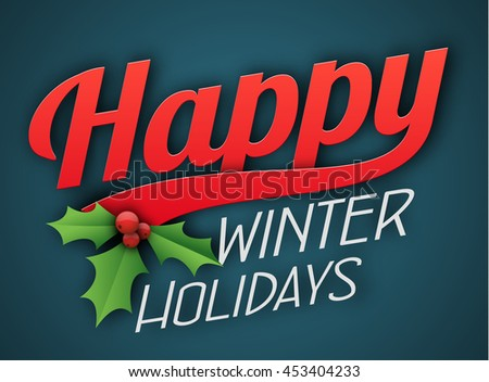 Happy winter holidays vector greeting card. Holly branch with leaves and berries. Nice Christmas and New year typographic postcard. - stock vector