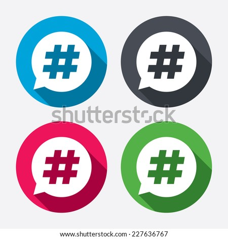 Hashtag speech bubble sign icon. Social media symbol. Circle buttons with long shadow. 4 icons set. Vector - stock vector