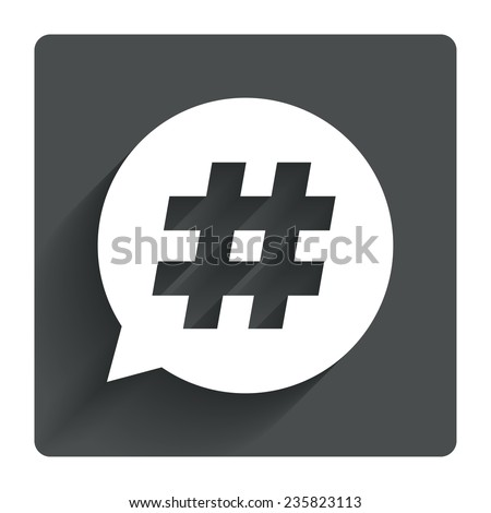 Hashtag speech bubble sign icon. Social media symbol. Gray flat square button with shadow. Modern UI website navigation. Vector - stock vector
