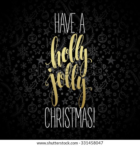 Have a holly jolly Christmas. Lettering  vector illustration EPS10 - stock vector
