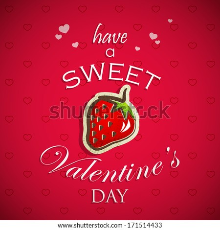 Have a sweet Valentines day. Abstract holiday background with hearts and a red strawberry. Valentines day concept - stock vector