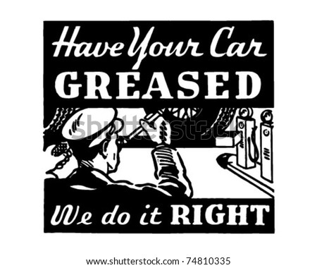 Have Your Car Greased - Retro Ad Art Banner - stock vector