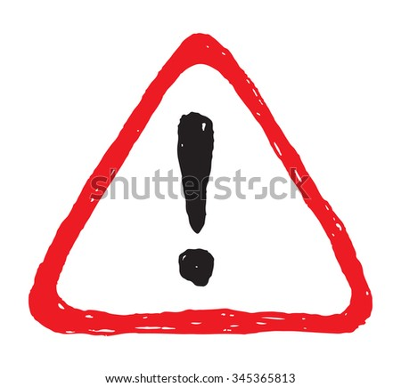Hazard hand drawn warning attention sign with exclamation mark symbol - stock vector