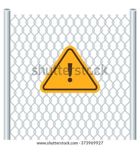 Hazard warning attention sign. Chain link fence. Attention symbol. Vector illustration - stock vector