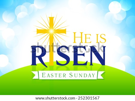 He is risen Easter Sunday church card.  - stock vector