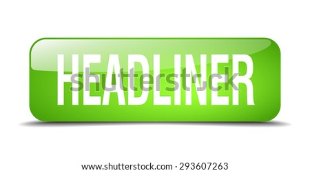headliner green square 3d realistic isolated web button - stock vector